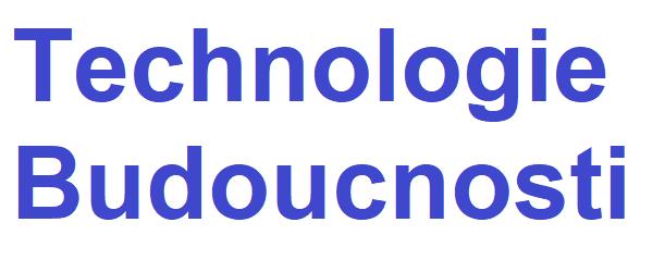 Technologie Budoucnosti